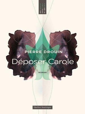 cover image of Déposer Carole