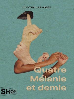 cover image of Quatre Mélanie et demie