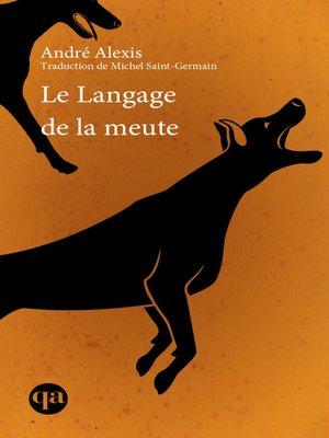 cover image of Le Langage de la meute
