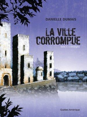 cover image of La Ville corrompue, Tome 1