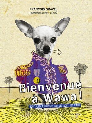 cover image of Bienvenue à Wawa !