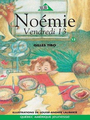 cover image of Noémie 13--Vendredi 13