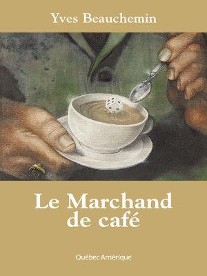 cover image of Le Marchand de café