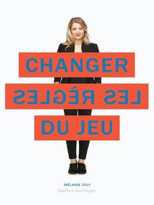 cover image of Changer les règles du jeu