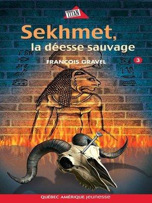 cover image of Sauvage 03--Sekhmet, la déesse sauvage