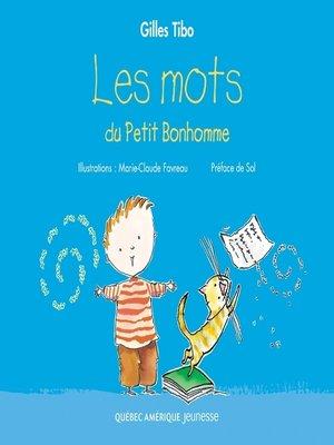 cover image of Petit Bonhomme 1--Les mots du Petit Bonhomme