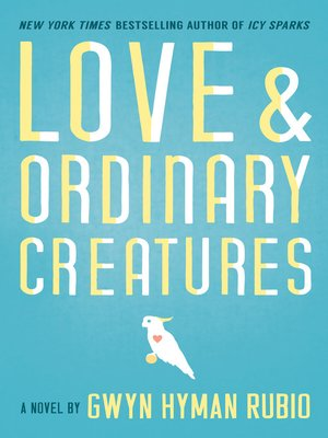 cover image of Love and Ordinary Creatures
