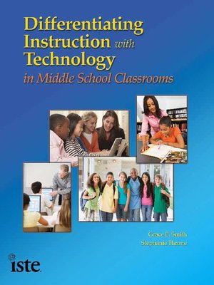 cover image of Differentiating Instruction with Technology in Middle School Classrooms