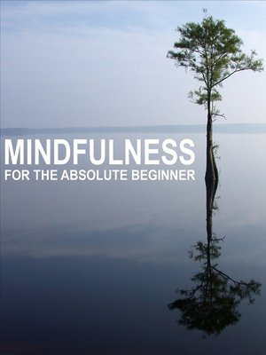 cover image of Mindfulness for the Absolute Beginner