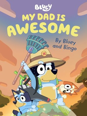 cover image of Bluey: My Dad is Awesome