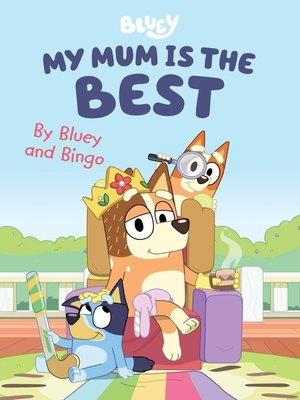 cover image of Bluey: My Mum is the Best