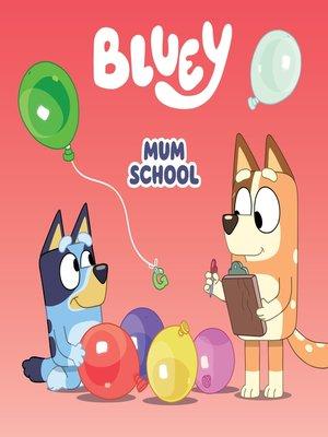 cover image of Bluey: Mum School
