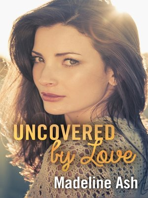 uncovered love
