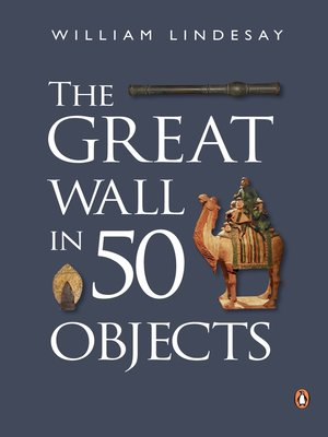 cover image of Great Wall in 50 Objects