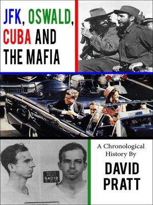 cover image of JFK, Oswald, Cuba and the Mafia