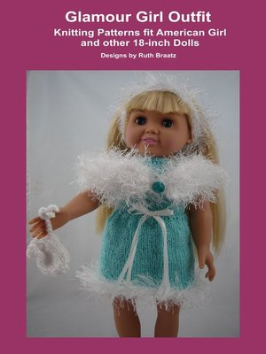 cover image of Glamour Girl Outfit, Knitting Patterns fit American Girl and other 18-Inch Dolls