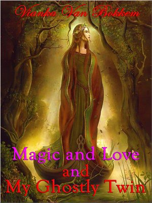 cover image of Magic and Love and My Ghostly Twin