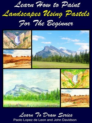 cover image of Learn How to Paint Landscapes Using Pastels For the Beginner
