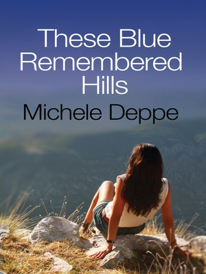 cover image of These Blue Remembered Hills