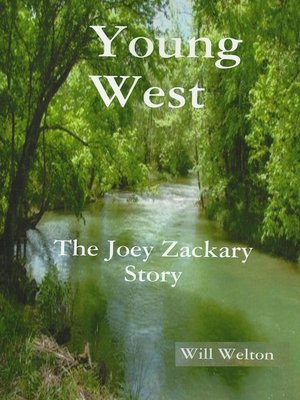 "cover image of ""The Young West"" the Joey Zackary Story"