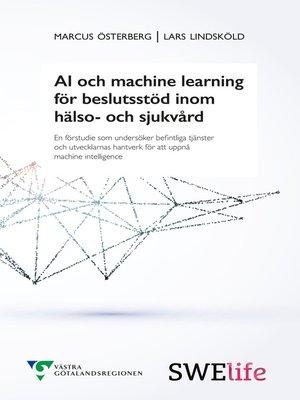 cover image of AI och machine learning för beslutstöd inom hälso- och sjukvård