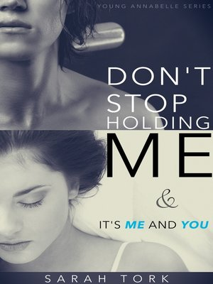 cover image of Don't Stop Holding Me & It's Me and You (Y.A Series Book 5 and 6)