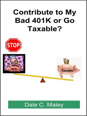 cover image of Contribute to My Bad 401K or Go Taxable?