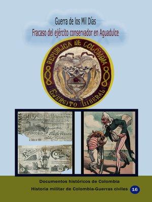 cover image of Guerra de los Mil Días Fracaso del ejercito conservador en Aguadulce