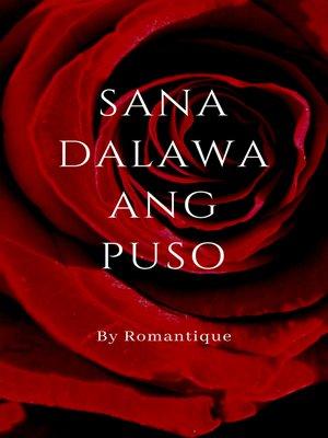 cover image of Sana Dalawa ang Puso