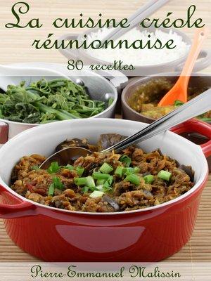cover image of La cuisine créole réunionnaise 80 recettes