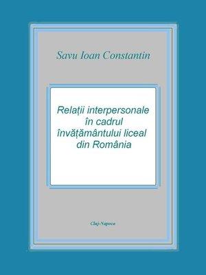 cover image of Relaţii interpersonale în cadrul învăţământului liceal din România