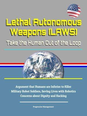 cover image of Lethal Autonomous Weapons (LAWS)