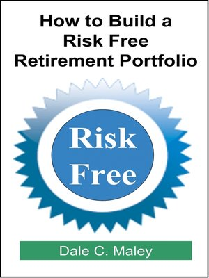 cover image of How to Build a Risk Free Retirement Portfolio