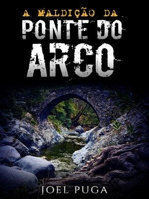 cover image of A Maldição da Ponte do Arco
