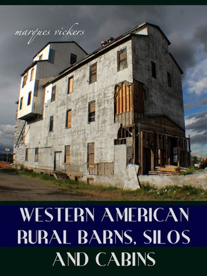 cover image of Western American Rural Barns, Silos and Cabins
