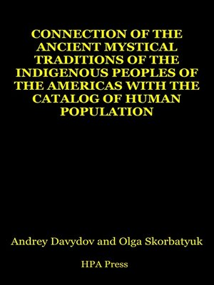 cover image of Connection of the Ancient Mystical Traditions of the Indigenous Peoples of the Americas With the Catalog of Human Population