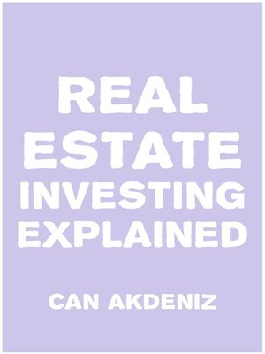 cover image of Real Estate Investing Explained