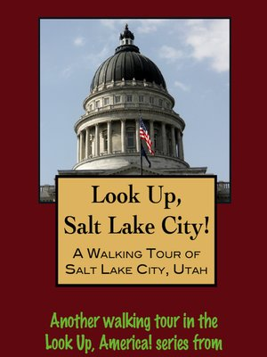 cover image of Look Up, Salt Lake City! a Walking Tour of Salt Lake City, Utah