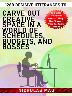 cover image of 1280 Decisive Utterances to Carve out Creative Space in a World of Schedules, Budgets, and Bosses