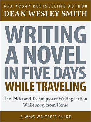 cover image of Writing a Novel in Five Days While Traveling