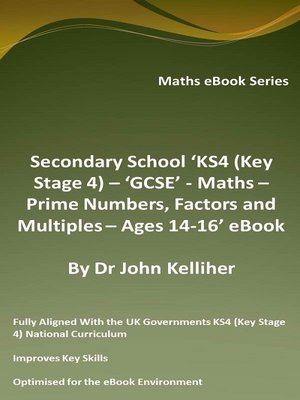 cover image of Secondary School 'KS4 (Key Stage 4)--Maths – Prime Numbers, Factors and Multiples– Ages 14-16' eBook