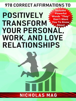 cover image of 978 Correct Affirmations to Positively Transform Your Personal, Work, and Love Relationships