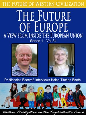 cover image of The Future of Europe-A View from Inside the European Union (The Future of Western Civilization Series 1)