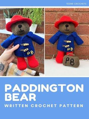 cover image of Paddington Bear--Written Crochet Pattern (Unofficial)