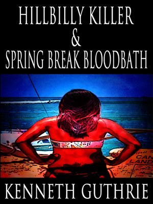 cover image of Hillbilly Killer and Spring Break Bloodbath (Two Story Pack)