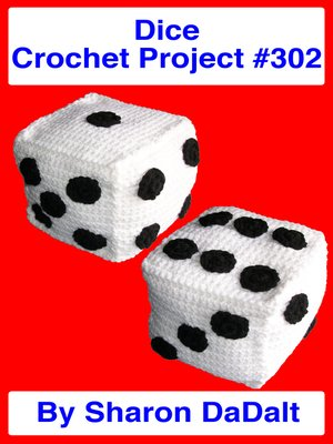 cover image of Dice Crochet Project #302