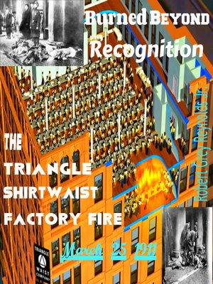cover image of Burned Beyond Recognition the Triangle Shirtwaist Factory Fire March 25, 1911