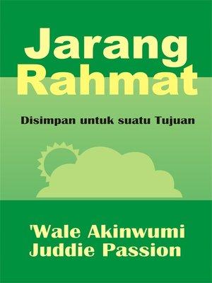 cover image of Jarang Rahmat Disimpan untuk suatu Tujuan