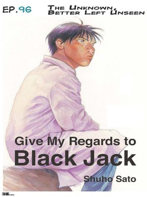 cover image of Give My Regards to Black Jack--Ep.96 the Unknown, Better Left Unseen (English version)