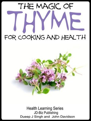 cover image of The Magic of Thyme For Cooking and Health